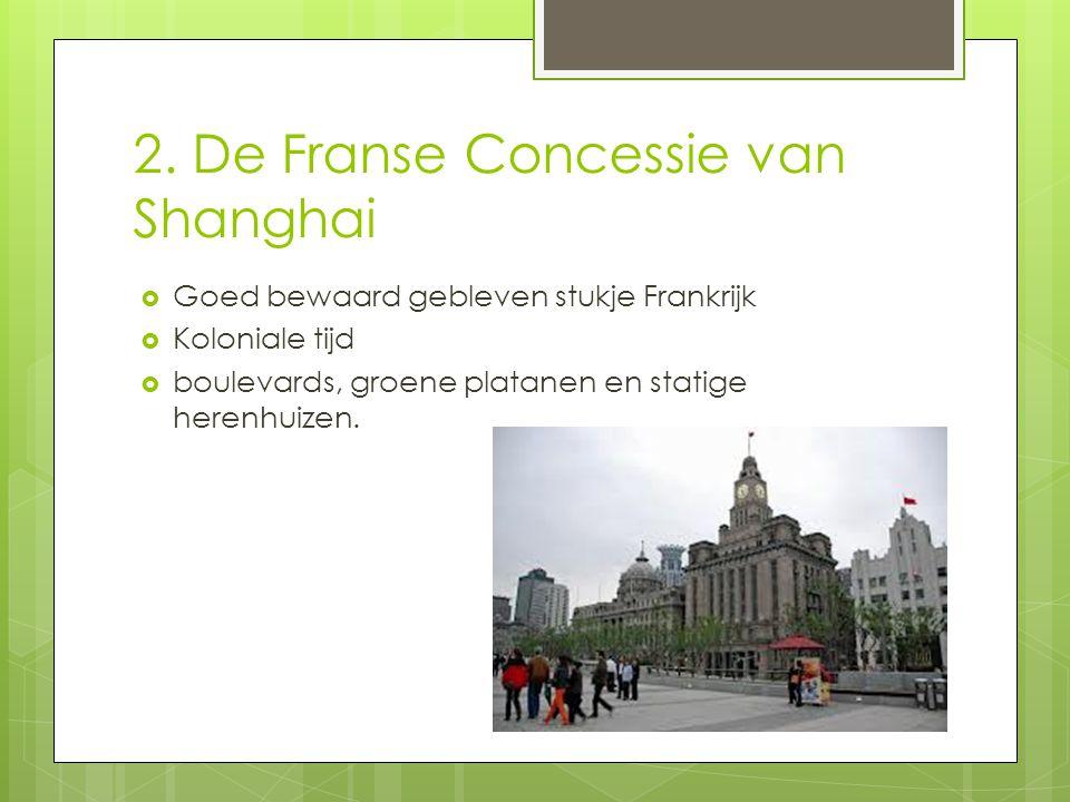 2. De Franse Concessie van Shanghai  Goed bewaard gebleven stukje Frankrijk  Koloniale tijd  boulevards, groene platanen en statige herenhuizen.