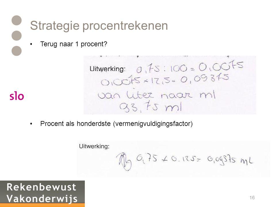 Strategie procentrekenen •Terug naar 1 procent.