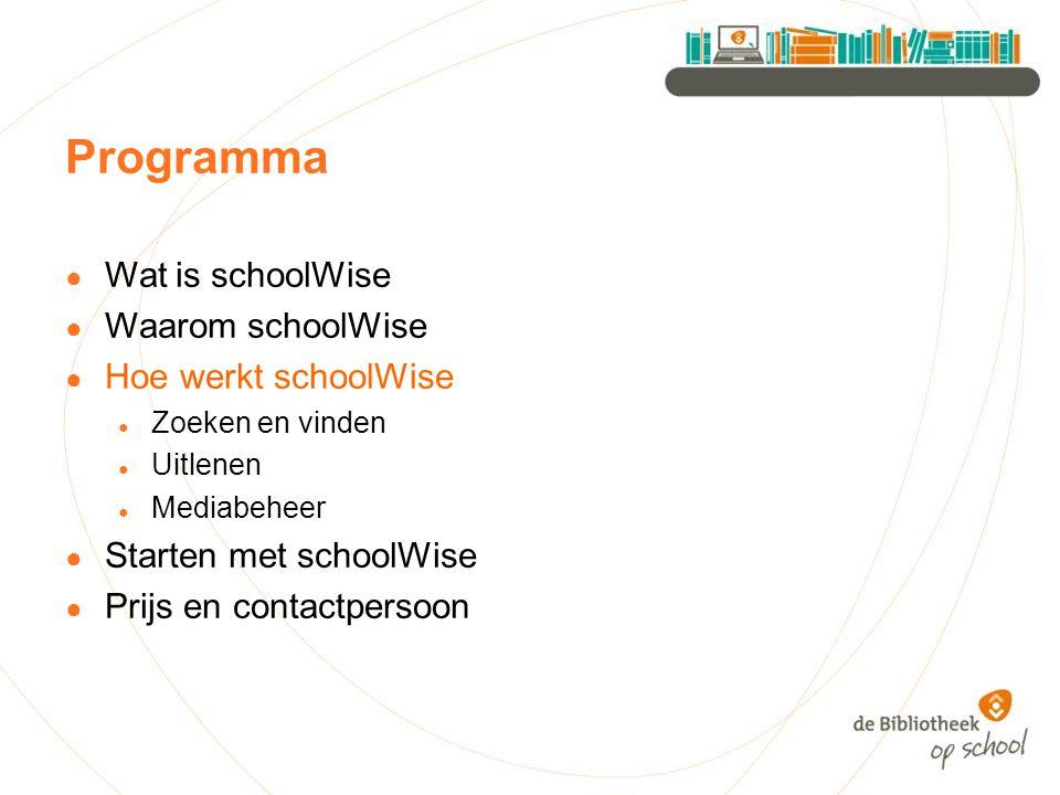 Programma ● Wat is schoolWise ● Waarom schoolWise ● Hoe werkt schoolWise ● Zoeken en vinden ● Uitlenen ● Mediabeheer ● Starten met schoolWise ● Prijs en contactpersoon