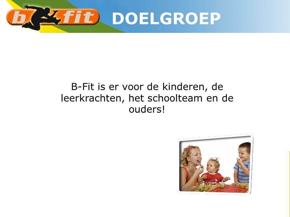 B-Fit is er voor de kinderen, de leerkrachten, het schoolteam en de ouders! DOELGROEP