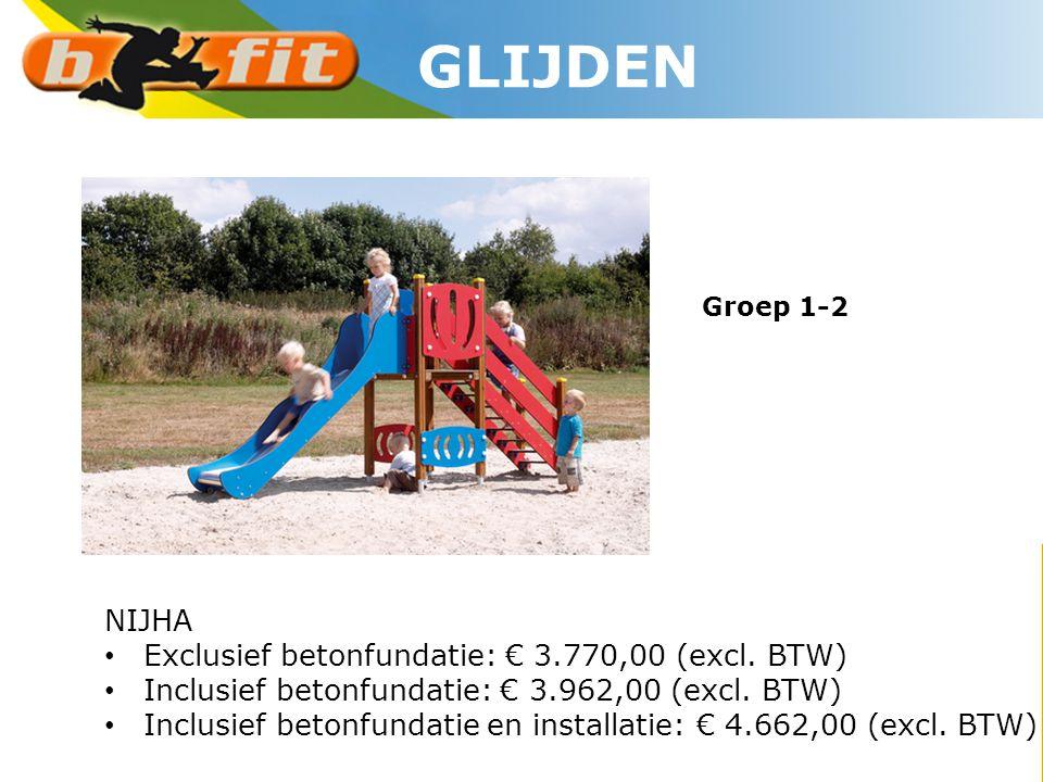 NIJHA • Exclusief betonfundatie: € 3.770,00 (excl. BTW) • Inclusief betonfundatie: € 3.962,00 (excl. BTW) • Inclusief betonfundatie en installatie: €