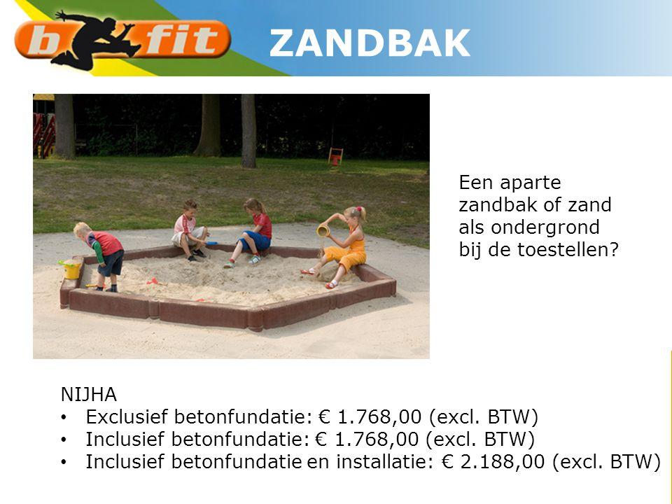 NIJHA • Exclusief betonfundatie: € 1.768,00 (excl. BTW) • Inclusief betonfundatie: € 1.768,00 (excl. BTW) • Inclusief betonfundatie en installatie: €