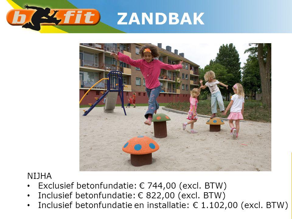 NIJHA • Exclusief betonfundatie: € 744,00 (excl. BTW) • Inclusief betonfundatie: € 822,00 (excl. BTW) • Inclusief betonfundatie en installatie: € 1.10