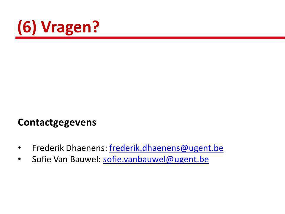 (6) Vragen? Contactgegevens • Frederik Dhaenens: frederik.dhaenens@ugent.befrederik.dhaenens@ugent.be • Sofie Van Bauwel: sofie.vanbauwel@ugent.besofi