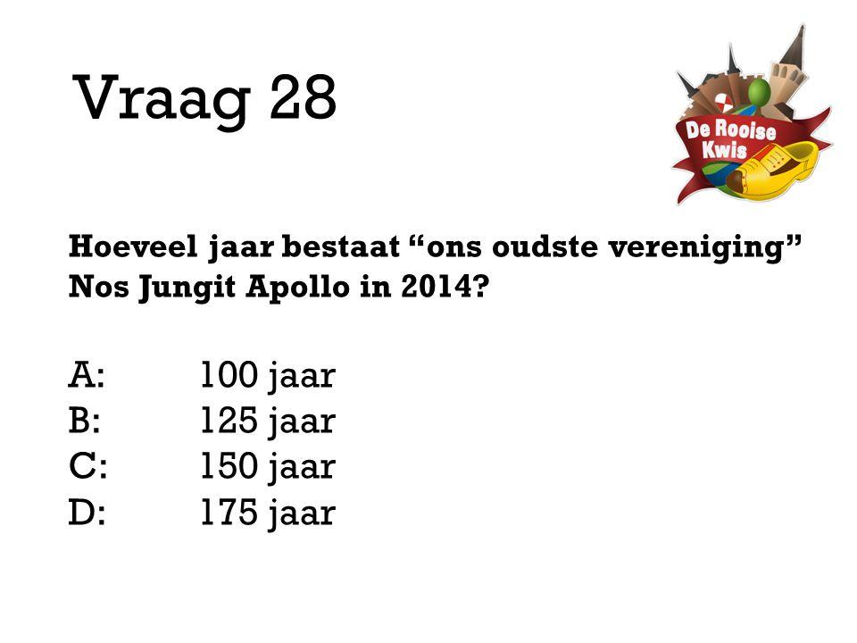 "Vraag 28 Hoeveel jaar bestaat ""ons oudste vereniging"" Nos Jungit Apollo in 2014? A:100 jaar B:125 jaar C:150 jaar D: 175 jaar"