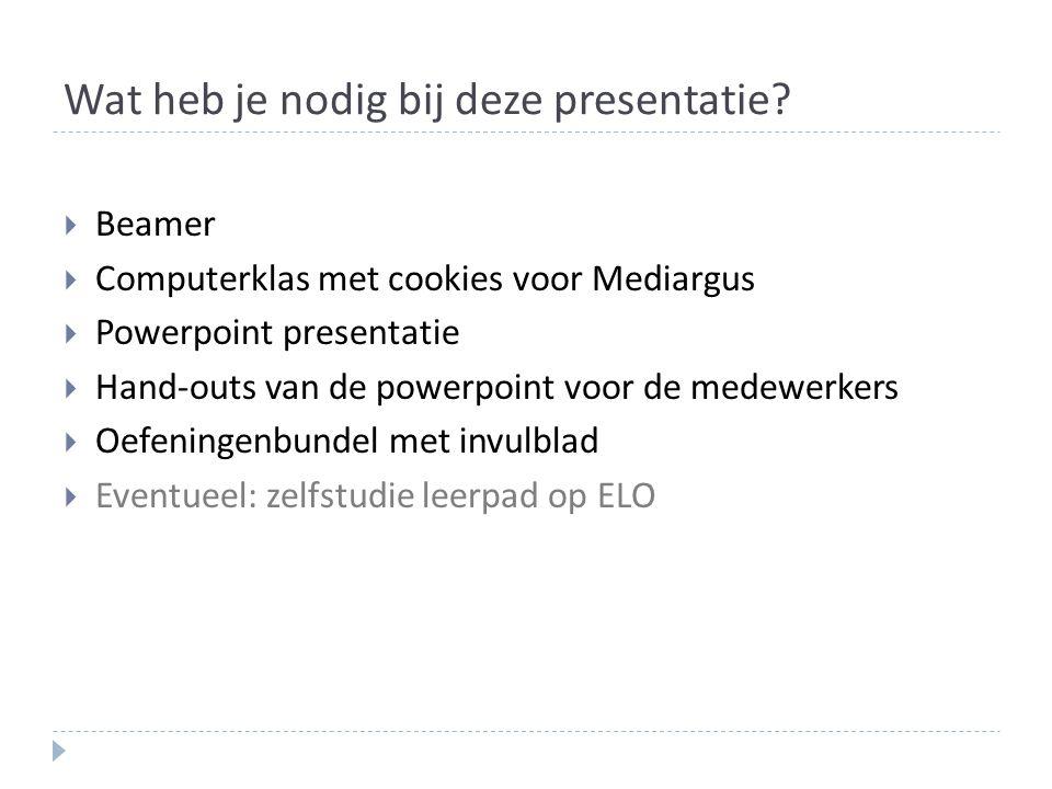 Wat heb je nodig bij deze presentatie.