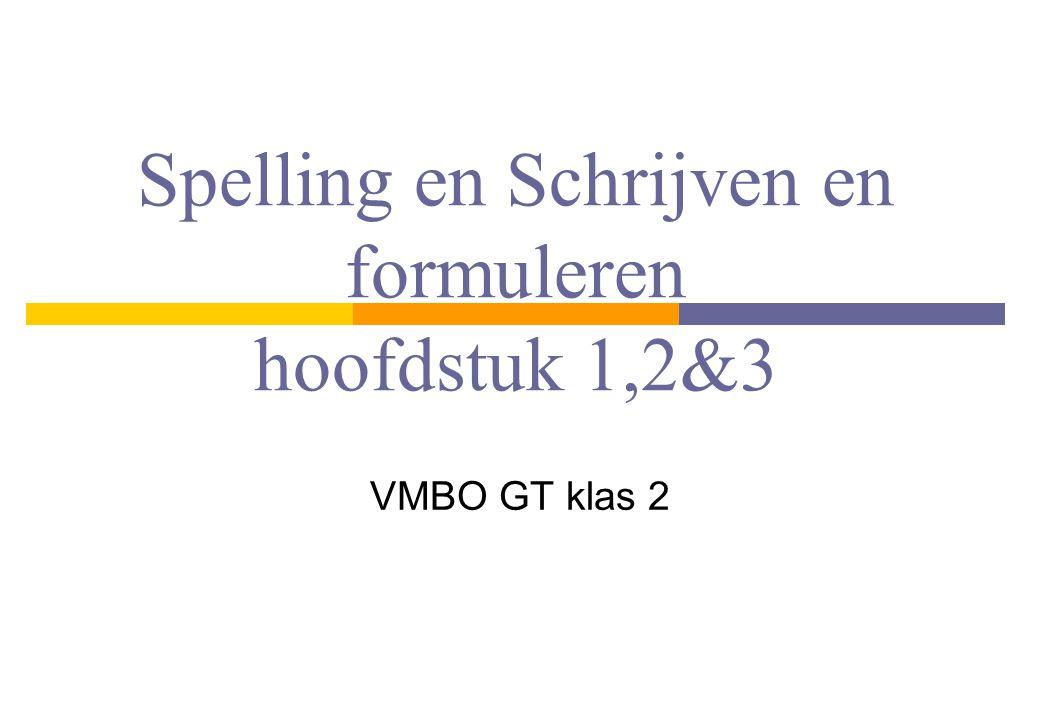 Spelling en Schrijven en formuleren hoofdstuk 1,2&3 VMBO GT klas 2