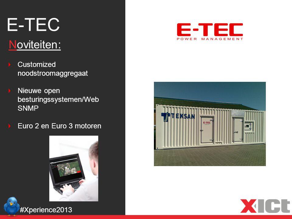 E-TEC #Xperience2013 Noviteiten: Customized noodstroomaggregaat Nieuwe open besturingssystemen/Web SNMP Euro 2 en Euro 3 motoren