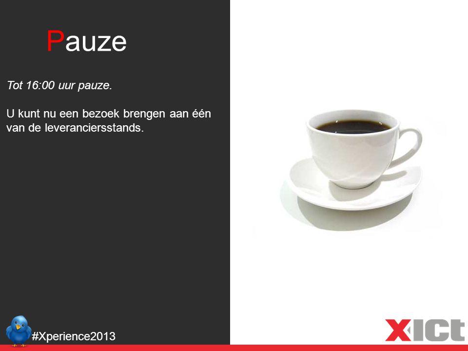 Pauze Tot 16:00 uur pauze. U kunt nu een bezoek brengen aan één van de leveranciersstands. #Xperience2013