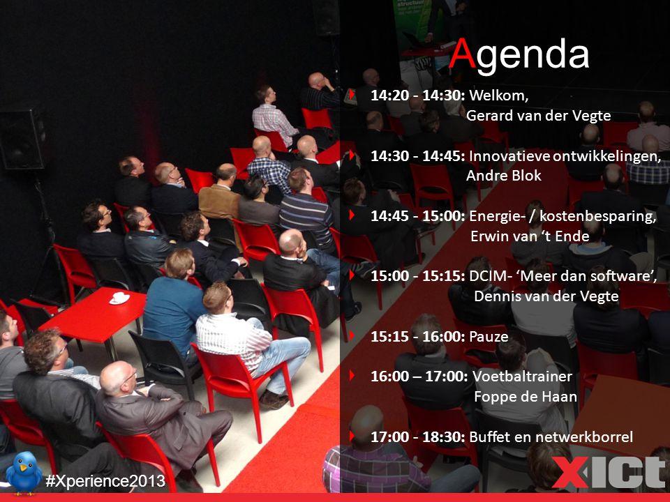 Agenda 14:20 - 14:30: Welkom, Gerard van der Vegte 14:30 - 14:45: Innovatieve ontwikkelingen, Andre Blok 14:45 - 15:00: Energie- / kostenbesparing, Erwin van 't Ende 15:00 - 15:15: DCIM- 'Meer dan software', Dennis van der Vegte 15:15 - 16:00: Pauze 16:00 – 17:00: Voetbaltrainer Foppe de Haan 17:00 - 18:30: Buffet en netwerkborrel #Xperience2013