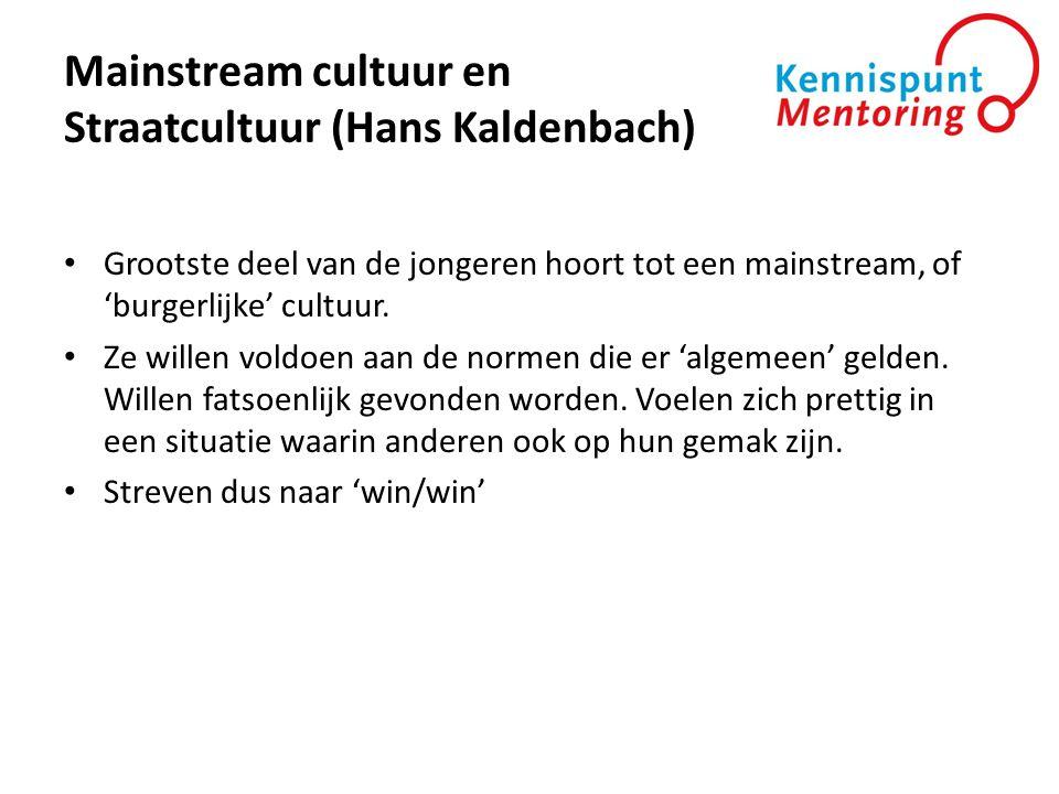 Mainstream cultuur en Straatcultuur (Hans Kaldenbach) • Grootste deel van de jongeren hoort tot een mainstream, of 'burgerlijke' cultuur. • Ze willen