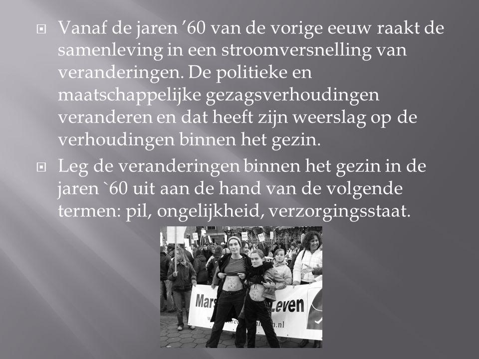  Vanaf de jaren '60 van de vorige eeuw raakt de samenleving in een stroomversnelling van veranderingen. De politieke en maatschappelijke gezagsverhou