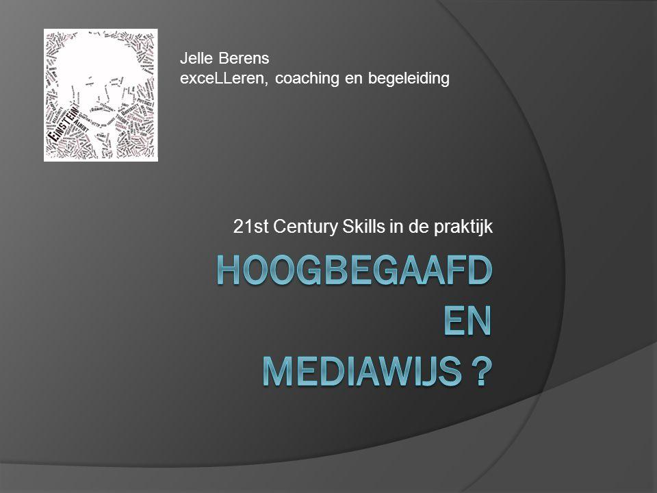 21st Century Skills in de praktijk Jelle Berens exceLLeren, coaching en begeleiding