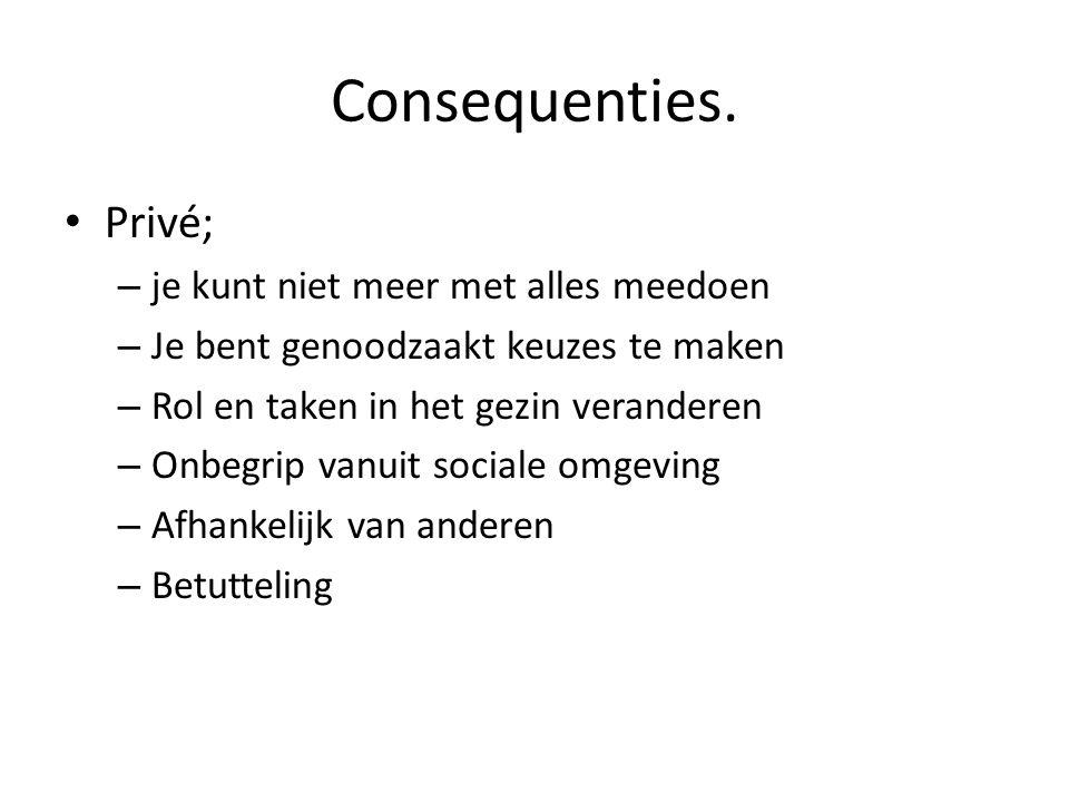 Consequenties.• Werk.