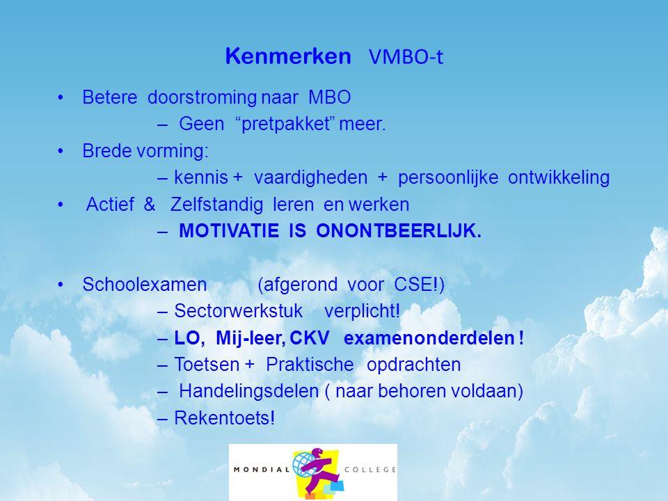 """Kenmerken VMBO-t •Betere doorstroming naar MBO – Geen """"pretpakket"""" meer. •Brede vorming: –kennis + vaardigheden + persoonlijke ontwikkeling • Actief &"""