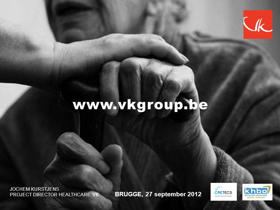 JOCHEM KURSTJENS PROJECT DIRECTOR HEALTHCARE VK BRUGGE, 27 september 2012 www.vkgroup.be