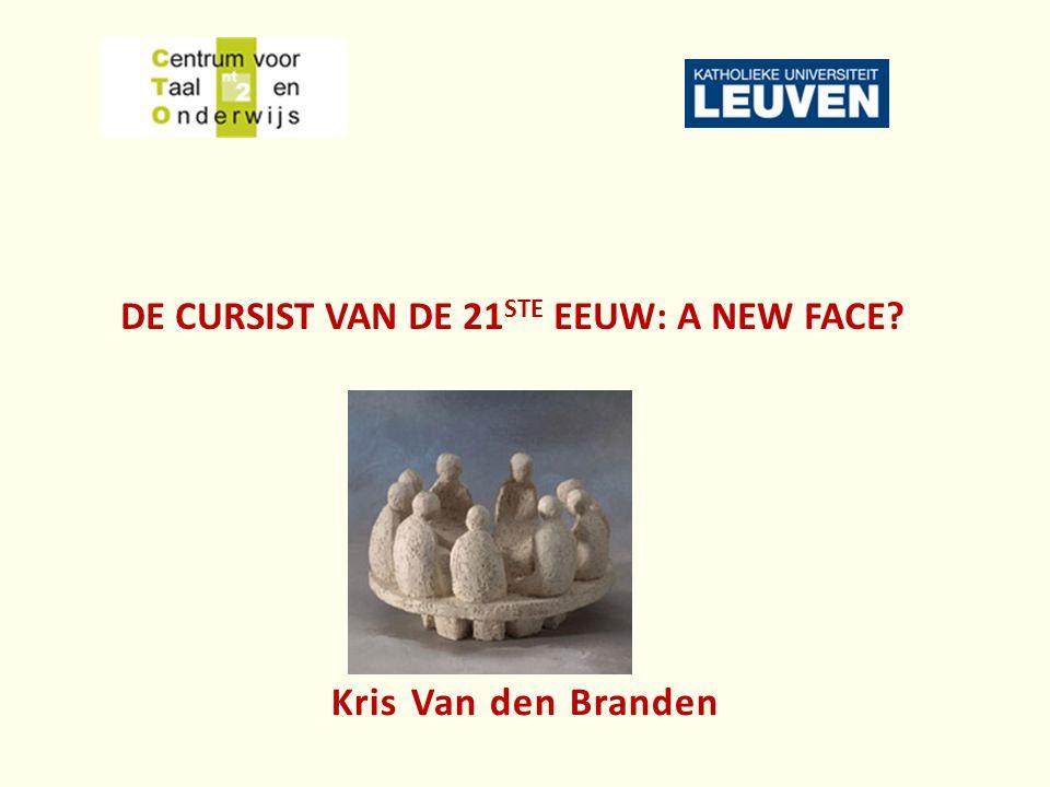 DE CURSIST VAN DE 21 STE EEUW: A NEW FACE? Kris Van den Branden