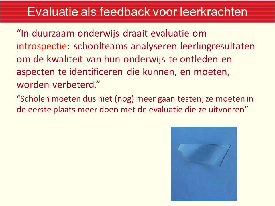 """Evaluatie als feedback voor leerkrachten """"In duurzaam onderwijs draait evaluatie om introspectie: schoolteams analyseren leerlingresultaten om de kwal"""
