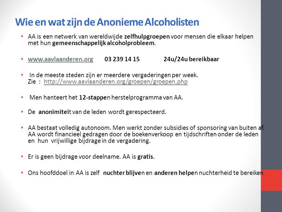 Wie en wat zijn de Anonieme Alcoholisten • AA is een netwerk van wereldwijde zelfhulpgroepen voor mensen die elkaar helpen met hun gemeenschappelijk a