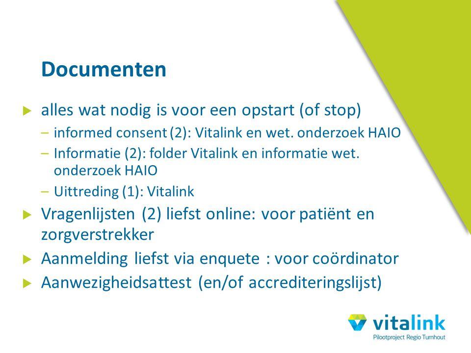  alles wat nodig is voor een opstart (of stop) –informed consent (2): Vitalink en wet. onderzoek HAIO –Informatie (2): folder Vitalink en informatie
