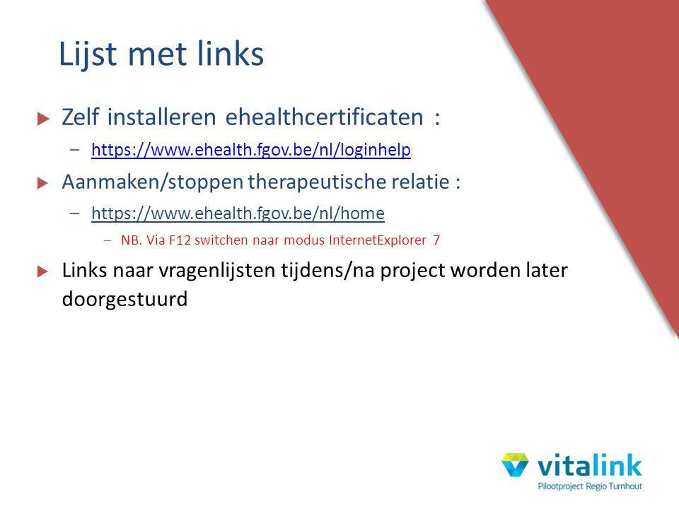  Zelf installeren ehealthcertificaten : –https://www.ehealth.fgov.be/nl/loginhelphttps://www.ehealth.fgov.be/nl/loginhelp  Aanmaken/stoppen therapeu