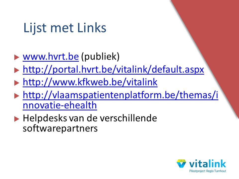  www.hvrt.be (publiek) www.hvrt.be  http://portal.hvrt.be/vitalink/default.aspx http://portal.hvrt.be/vitalink/default.aspx  http://www.kfkweb.be/v