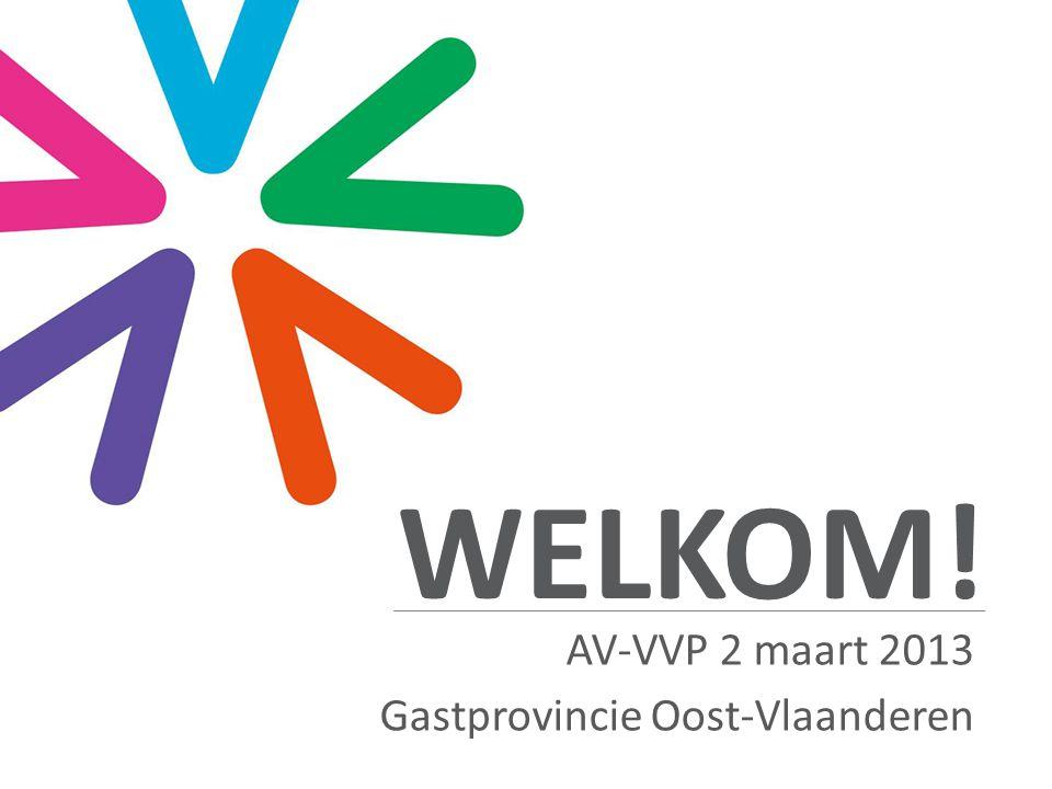 WELKOM! AV-VVP 2 maart 2013 Gastprovincie Oost-Vlaanderen