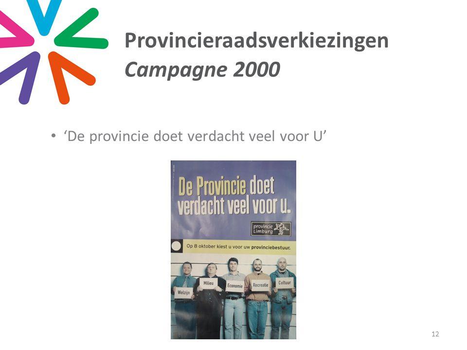 Provincieraadsverkiezingen Campagne 2000 • 'De provincie doet verdacht veel voor U' 12