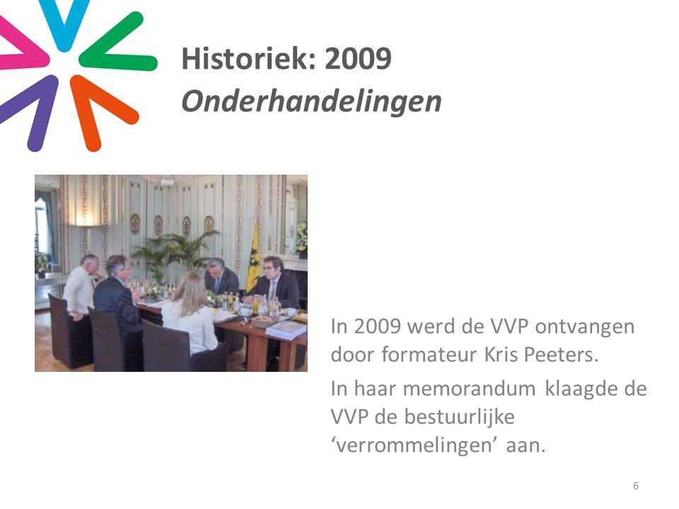 Historiek: 2009 Onderhandelingen 6 In 2009 werd de VVP ontvangen door formateur Kris Peeters.
