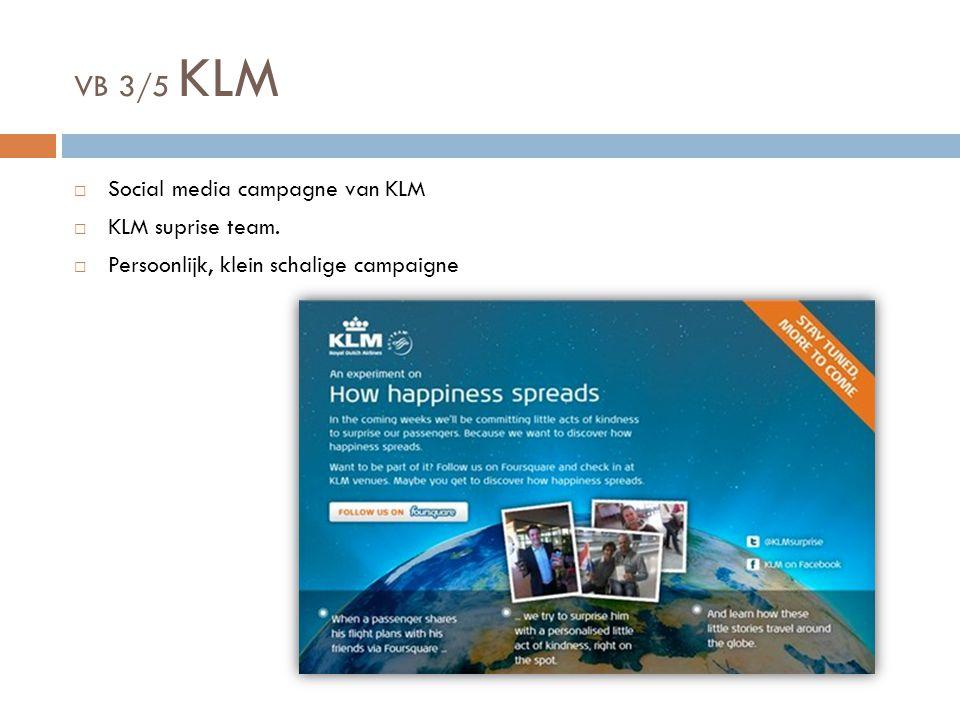 VB 3/5 KLM  Social media campagne van KLM  KLM suprise team.  Persoonlijk, klein schalige campaigne