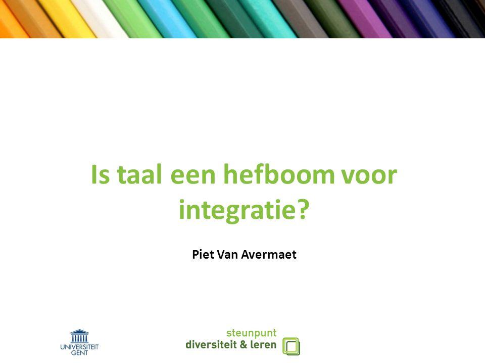 Is taal een hefboom voor integratie? Piet Van Avermaet