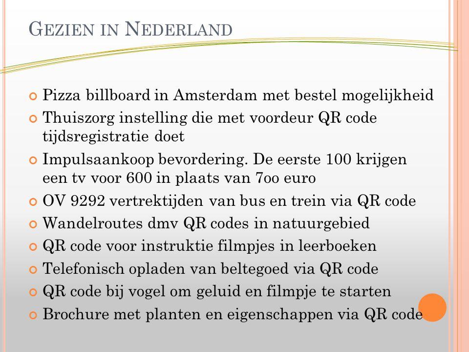 G EZIEN IN N EDERLAND Pizza billboard in Amsterdam met bestel mogelijkheid Thuiszorg instelling die met voordeur QR code tijdsregistratie doet Impulsaankoop bevordering.