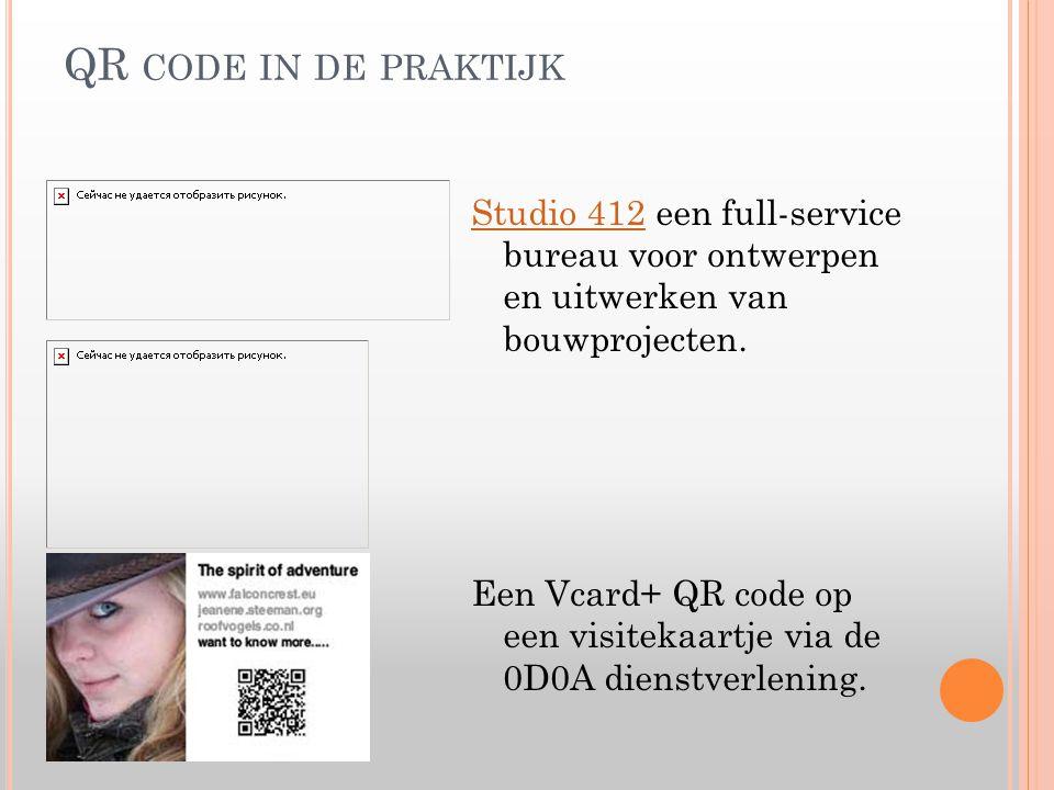 QR CODE IN DE PRAKTIJK Studio 412Studio 412 een full-service bureau voor ontwerpen en uitwerken van bouwprojecten.