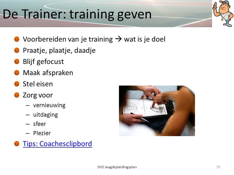 De Trainer: training geven Voorbereiden van je training  wat is je doel Praatje, plaatje, daadje Blijf gefocust Maak afspraken Stel eisen Zorg voor –