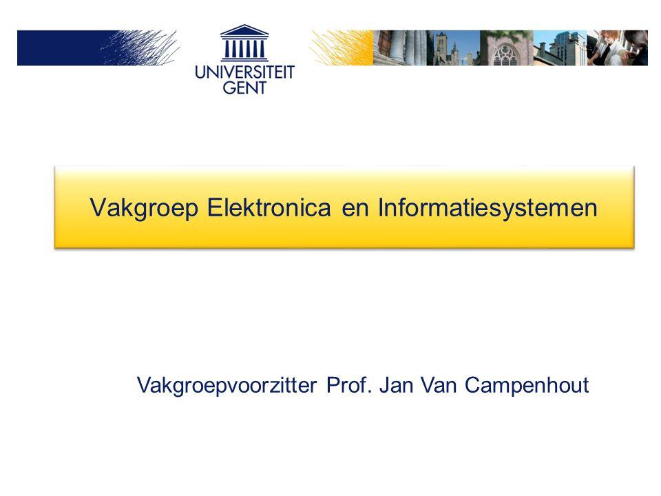Vakgroep ELIS Opdracht:onderwijs, onderzoek en dienstverlening in •Fysische elektronica •Toegepaste elektronica •Computerwetenschappen •Informatiesystemen