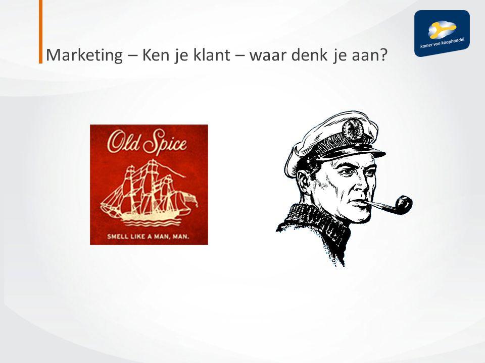Marketing – Ken je klant – waar denk je aan?