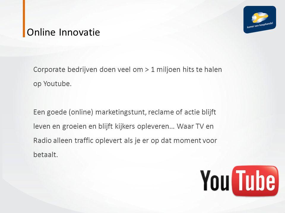Corporate bedrijven doen veel om > 1 miljoen hits te halen op Youtube. Een goede (online) marketingstunt, reclame of actie blijft leven en groeien en
