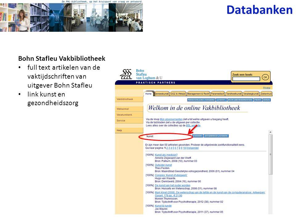 Databanken Bohn Stafleu Vakbibliotheek • full text artikelen van de vaktijdschriften van uitgever Bohn Stafleu • link kunst en gezondheidszorg