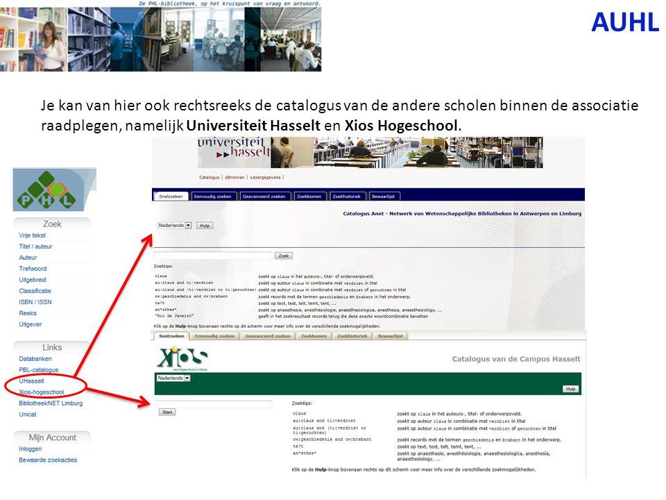 AUHL Je kan van hier ook rechtsreeks de catalogus van de andere scholen binnen de associatie raadplegen, namelijk Universiteit Hasselt en Xios Hogeschool.