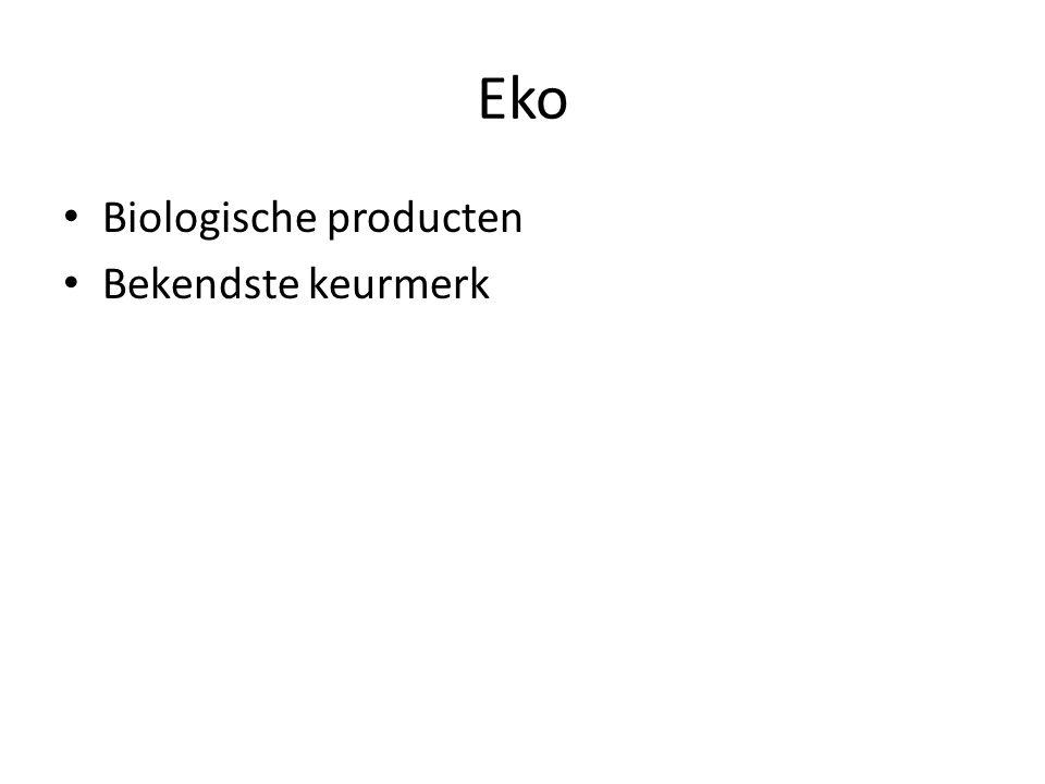 Eko • Biologische producten • Bekendste keurmerk