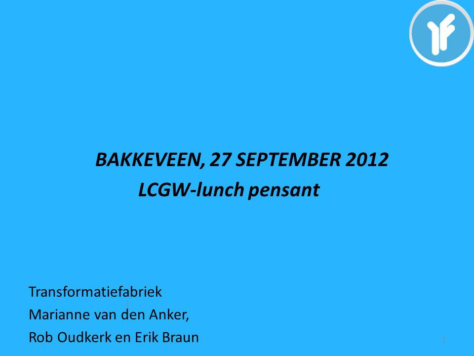 BAKKEVEEN, 27 SEPTEMBER 2012 LCGW-lunch pensant Transformatiefabriek Marianne van den Anker, Rob Oudkerk en Erik Braun | 1