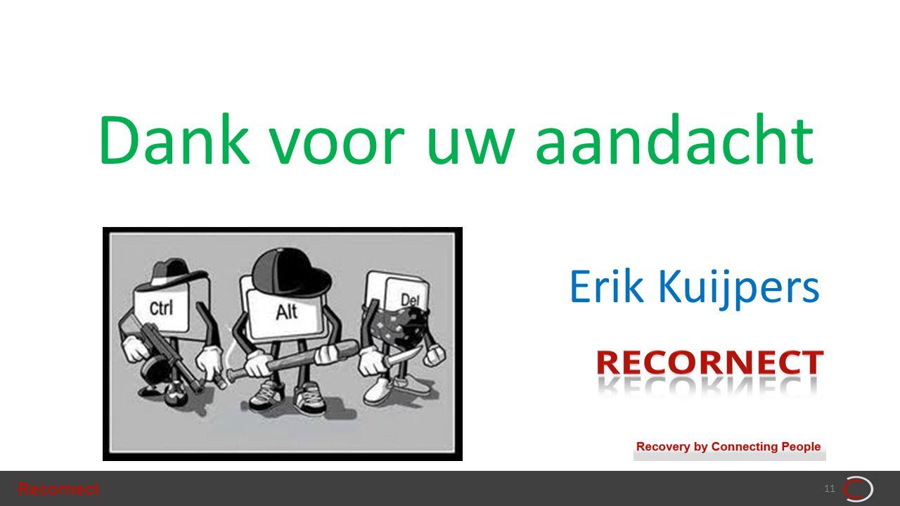 Recornect 11 Dank voor uw aandacht Erik Kuijpers