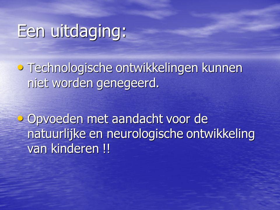 Een uitdaging: • Technologische ontwikkelingen kunnen niet worden genegeerd.