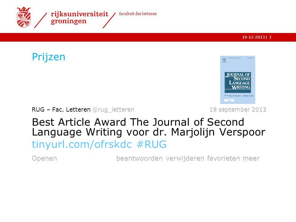 | faculteit der letteren 19-12-2013 Prijzen RUG – Fac. Letteren @rug_letteren 19 september 2013 Best Article Award The Journal of Second Language Writ