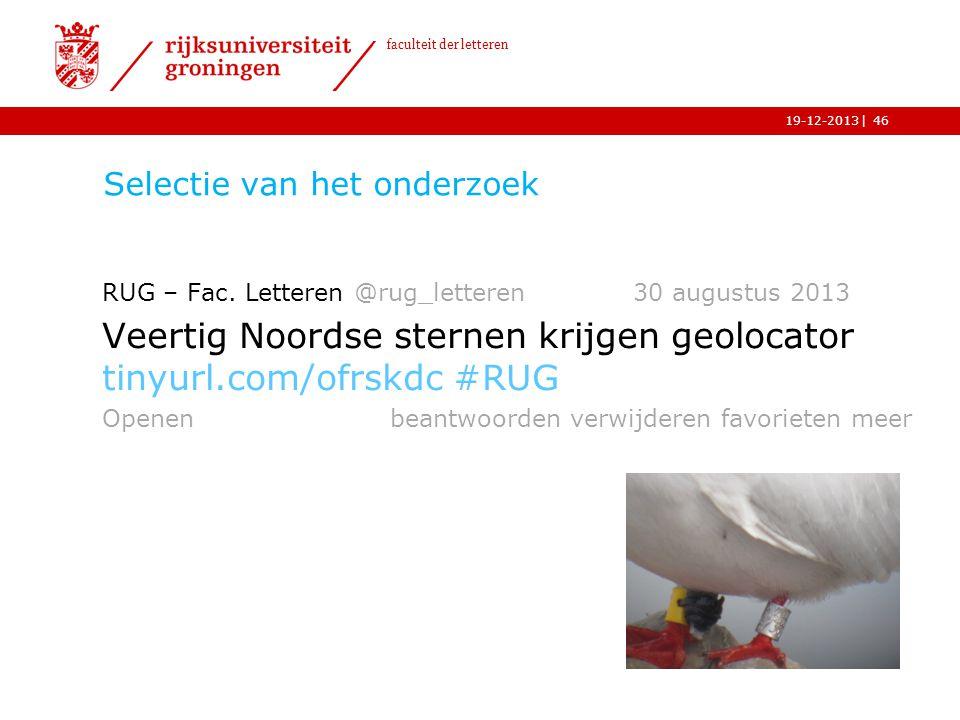 | faculteit der letteren 19-12-2013 Selectie van het onderzoek 46 RUG – Fac. Letteren @rug_letteren 30 augustus 2013 Veertig Noordse sternen krijgen g