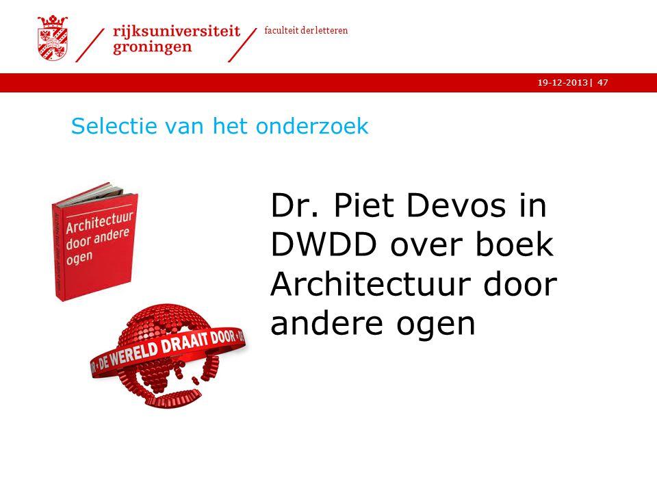 | faculteit der letteren 19-12-2013 Selectie van het onderzoek Dr. Piet Devos in DWDD over boek Architectuur door andere ogen 47