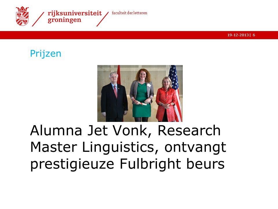 | faculteit der letteren 19-12-2013 Prijzen Alumna Jet Vonk, Research Master Linguistics, ontvangt prestigieuze Fulbright beurs 6