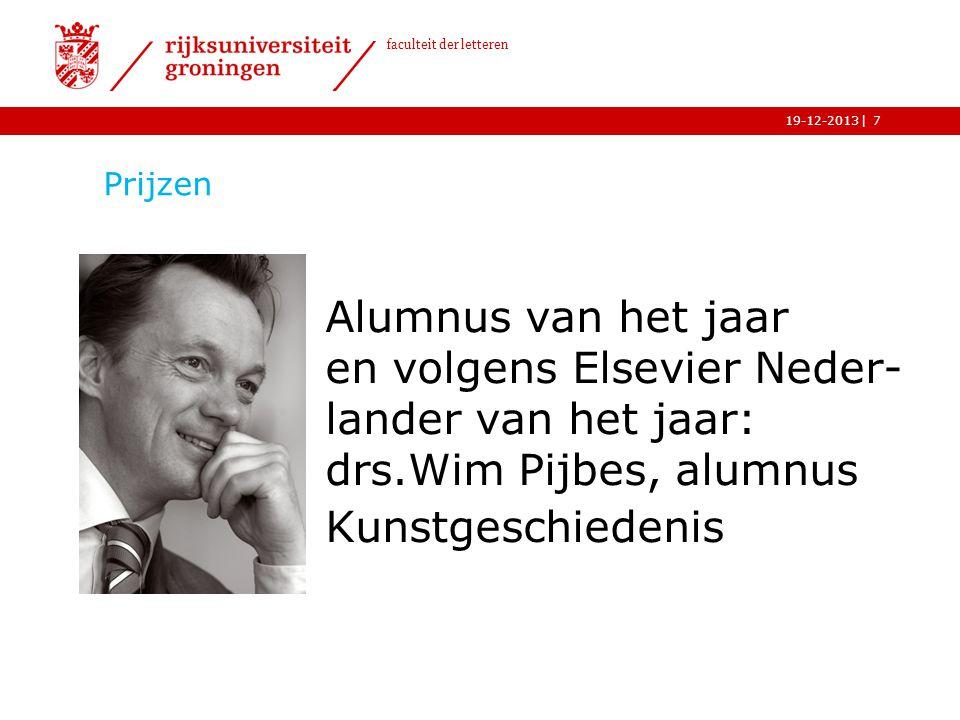 | faculteit der letteren 19-12-2013 Prijzen Alumnus van het jaar en volgens Elsevier Neder- lander van het jaar: drs.Wim Pijbes, alumnus Kunstgeschied