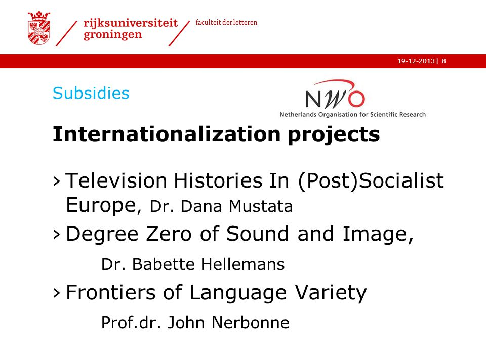 | faculteit der letteren 19-12-2013 Subsidies Internationalization projects ›Television Histories In (Post)Socialist Europe,Dr.