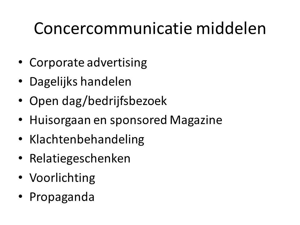 Concercommunicatie middelen • Corporate advertising • Dagelijks handelen • Open dag/bedrijfsbezoek • Huisorgaan en sponsored Magazine • Klachtenbehandeling • Relatiegeschenken • Voorlichting • Propaganda